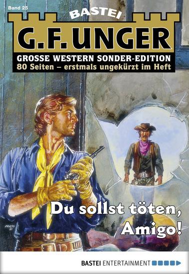 G F Unger Sonder-Edition - Folge 025 - Du sollst töten Amigo! - cover
