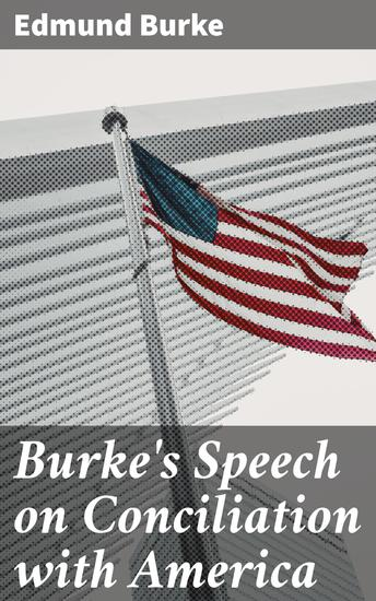 Burke's Speech on Conciliation with America - cover