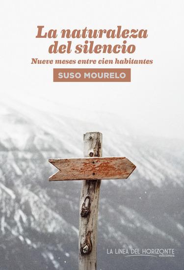 La naturaleza del silencio - Nueve meses entre cien habitantes - cover