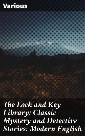 The Lock and Key Library: Classic Mystery and Detective Stories: Modern English - cover