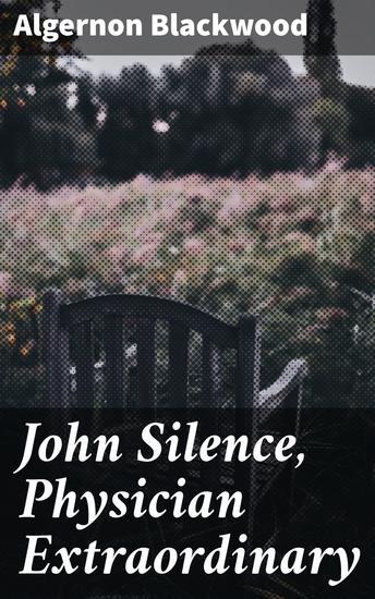 John Silence Physician Extraordinary - cover