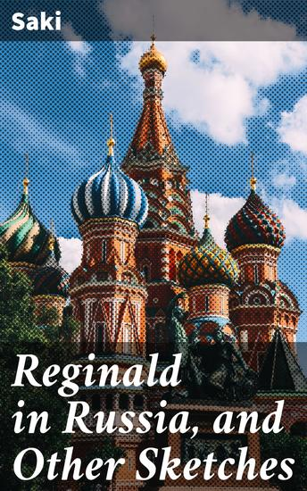 Reginald in Russia and Other Sketches - cover