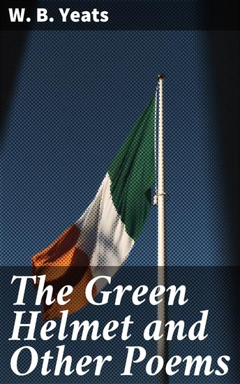 The Green Helmet and Other Poems - cover