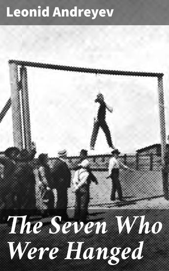The Seven Who Were Hanged - cover