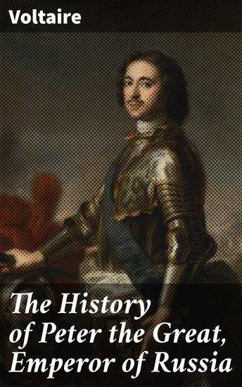 The History of Peter the Great Emperor of Russia - cover