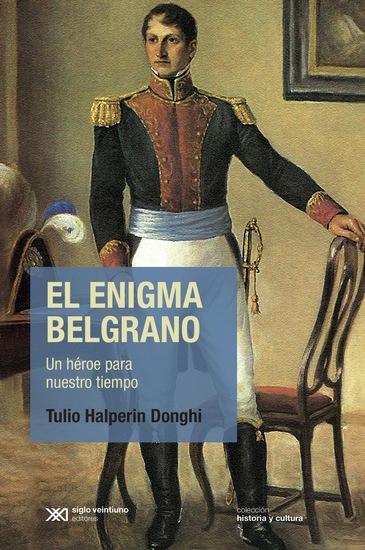 El enigma Belgrano - Un héroe para nuestro tiempo - cover