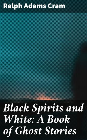Black Spirits and White: A Book of Ghost Stories - cover