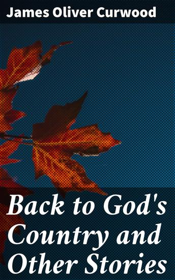 Back to God's Country and Other Stories - cover