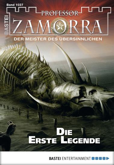 Professor Zamorra - Folge 1037 - Die Erste Legende - cover
