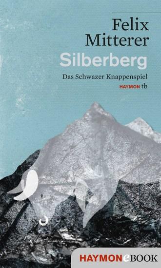 Silberberg - Das Schwazer Knappenspiel - cover