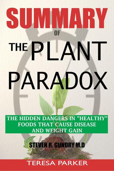 Summary of The Plant Paradox: The Hidden Dangers in Healthy Foods That Cause Disease and Weight Gain - cover