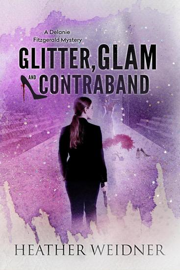 Glitter Glam and Contraband - The Delanie Fitzgerald Mysteries #3 - cover