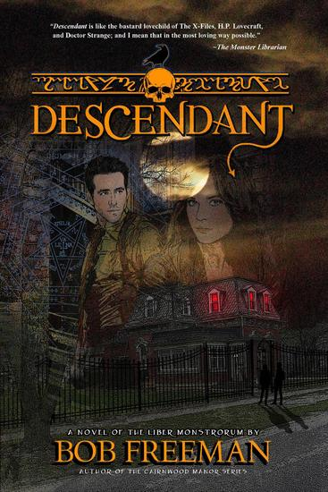 Descendant: A Novel of the Liber Monstrorum - Tales of the Liber Monstrorum - cover
