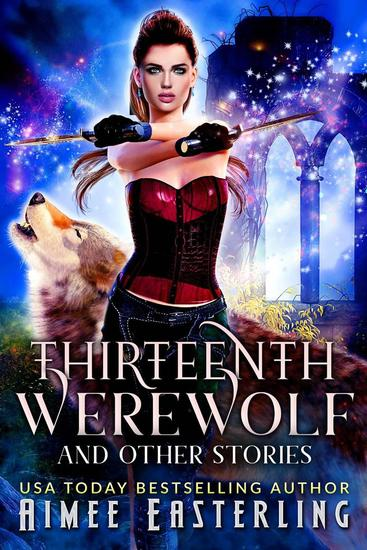 Thirteenth Werewolf and Other Stories - Moon-Crossed Wolves - cover