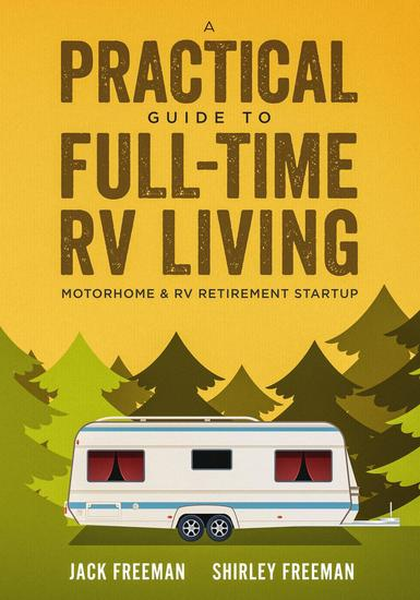 A Practical Guide to Full-Time RV Living Motorhome & RV Retirement Startup - cover