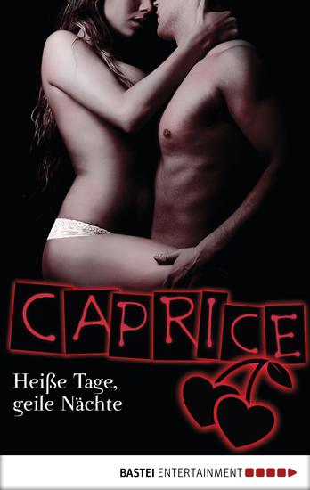 Heiße Tage geile Nächte - Caprice - Erotikserie - cover