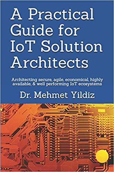 A Practical Guide for IoT Solution Architects - cover