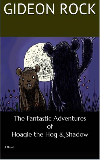 The Fantastic Adventures of Hoagie the Hog and Shadow - cover