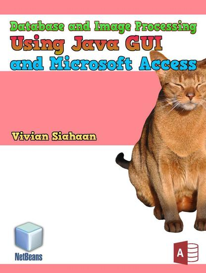 Database and Image Processing Using Java Gui and Microsoft Access - cover