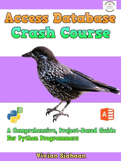 Access Database Crash Course: A Comprehensive Project-Based Guide For Python Programmers - cover