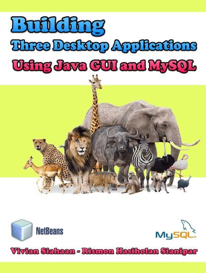Building Three Desktop Applications Using Java Gui And Mysql - cover
