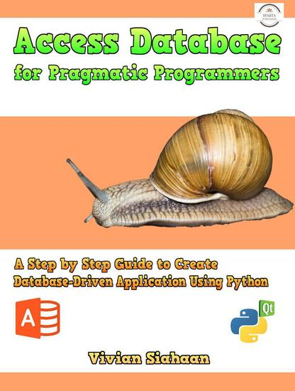 Access Database for Pragmatic Programmers: A Step by Step Guide to Create Database-Driven Application Using Python - cover