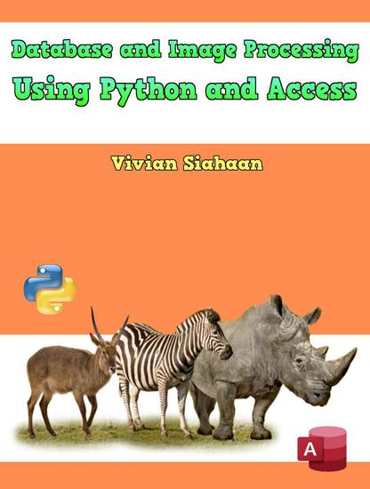 Database and Image Processing Using Python and Access - cover