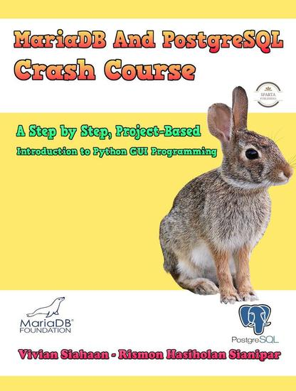 Mariadb And Postgresql Crash Course: A Step By Step Project-Based Introduction To Python Gui Programming - cover