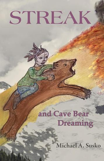 Streak and Cave Bear Dreaming - The Dreaming Series #2 - cover