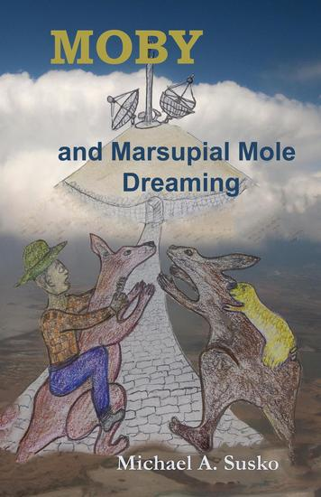 Moby and Marsupial Mole Dreaming - The Dreaming Series #3 - cover