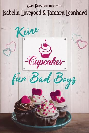 Keine Cupcakes für Bad Boys - Zwei Kurzromane - cover