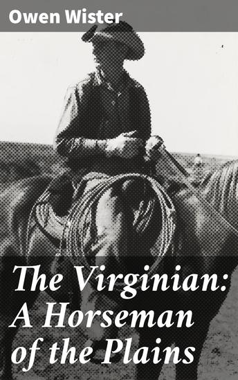 The Virginian: A Horseman of the Plains - cover