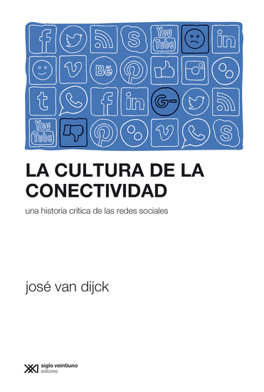 La cultura de la conectividad - Una historia crítica de las redes sociales - cover