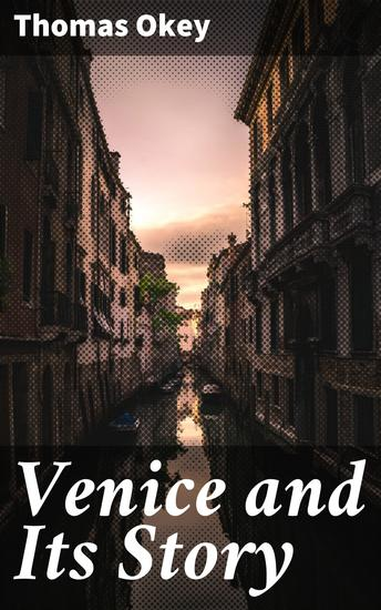 Venice and Its Story - cover