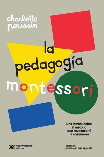 La pedagogía Montessori - Una introducción al método que revolucionó la enseñanza - cover