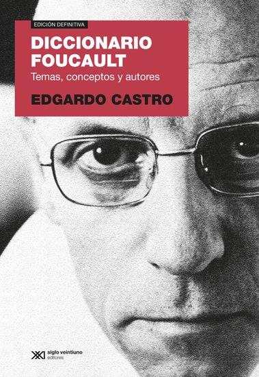 Diccionario Foucault - Temas conceptos y autores - cover