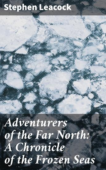 Adventurers of the Far North: A Chronicle of the Frozen Seas - cover