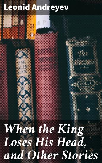 When the King Loses His Head and Other Stories - cover