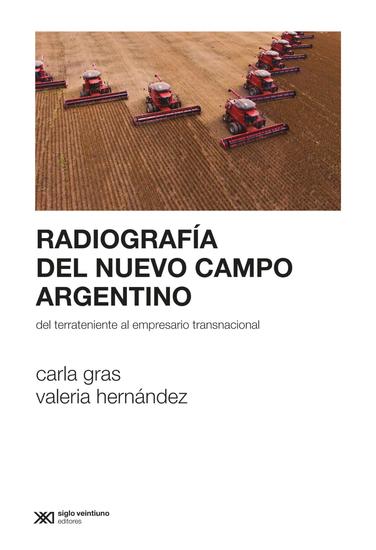 Radiografía del nuevo campo argentino - Del terrateniente al empresario transnacional - cover