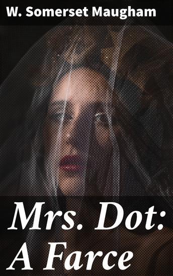 Mrs Dot: A Farce - cover