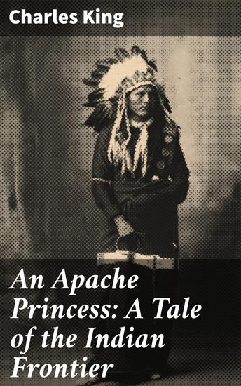 An Apache Princess: A Tale of the Indian Frontier - cover