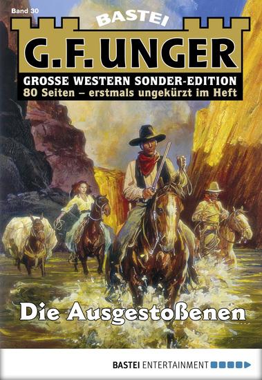 G F Unger Sonder-Edition - Folge 030 - Die Ausgestoßenen - cover