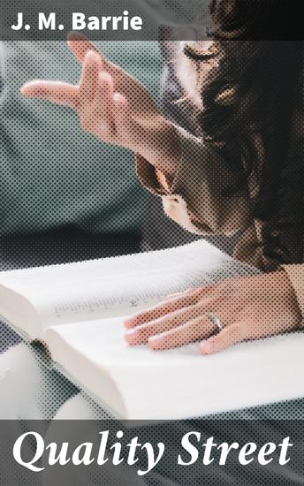 Quality Street - A Comedy - cover