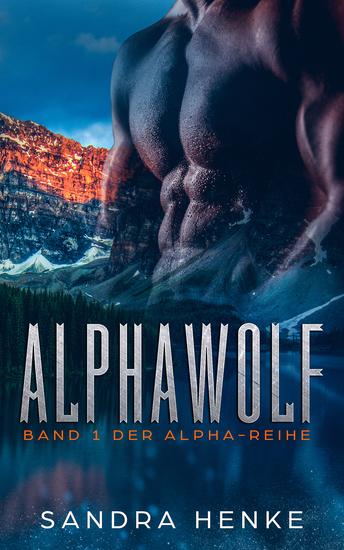 Alphawolf (Alpha Band 1) - Auftakt zur Gestaltwandlersaga - erotischer Werwolfroman - cover