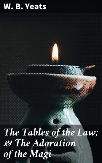 The Tables of the Law; & The Adoration of the Magi - cover