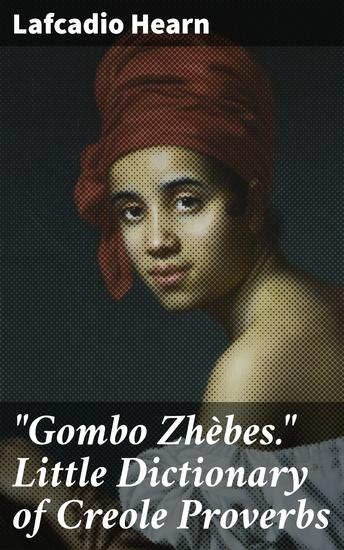 """""""Gombo Zhèbes"""" Little Dictionary of Creole Proverbs - cover"""