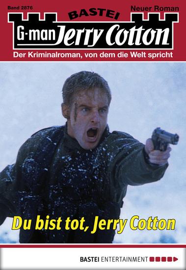 Jerry Cotton - Folge 2876 - Du bist tot Jerry Cotton - cover