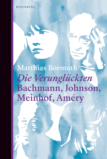 Die Verunglückten - Bachmann Johnson Meinhof Améry - cover