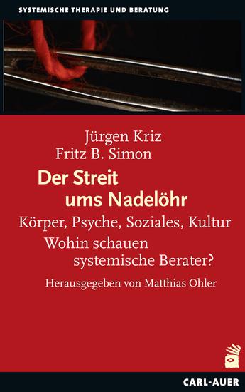 Der Streit ums Nadelöhr - Körper Psyche Soziales Kultur – Wohin schauen systemische Berater? - cover