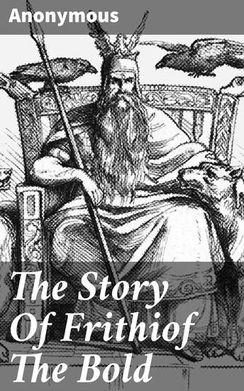 The Story Of Frithiof The Bold - 1875 - cover